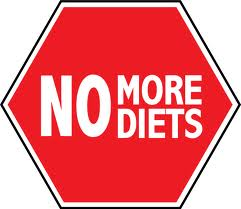A Sign saying No More Diets