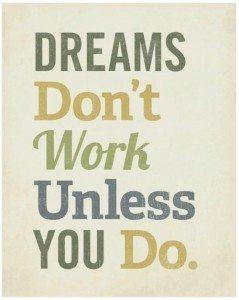 Dreams Don't Work Unless You Do - Tough Love