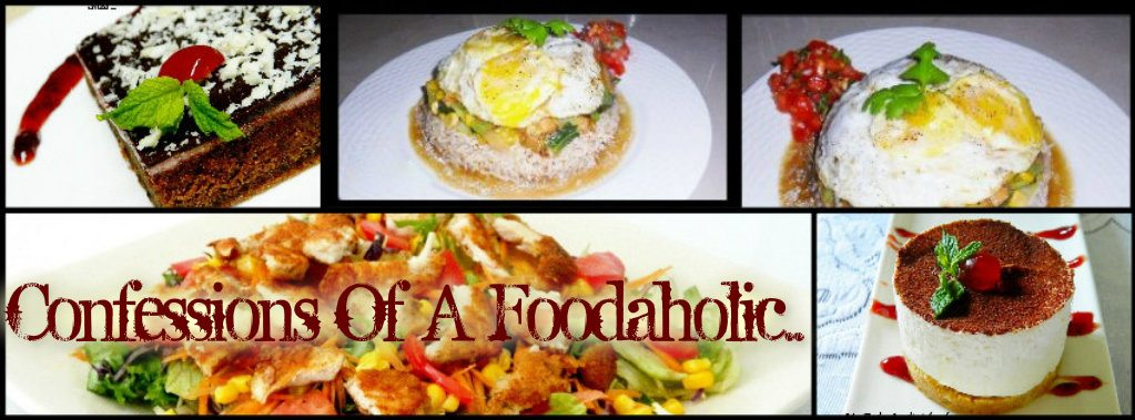 Confessions of a Food-aholic!