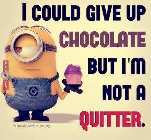 Minion's Give Up Chocolate
