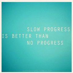 Slow progress is better than no progress
